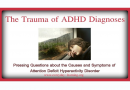 Trauma of ADHD Diagnoses